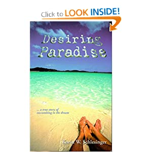 Desiring Paradise... a true story of succumbing to the dream