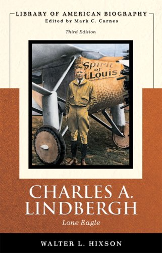 Charles A. Lindbergh: Lone Eagle (Library of American...