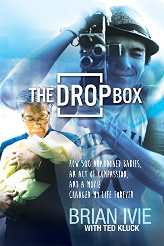 The Drop Box: How 500 Abandoned Babies, an Act of Compassion, and a Movie Changed My Life Forever