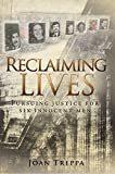 Reclaiming Lives: Pursuing Justice For Six Innocent Men
