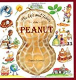 The Life and Times of the Peanut, Charles Micucci, 0618033149