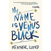 My Name Is Venus Black: A Novel