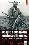 Image de Ce que nous avons eu de souffrances : Carnet de la guerre 1914-1918