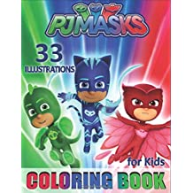 PJ MASKS Coloring Book for Kids: toddlers colouring book for girls and boys (33 Illustrations)