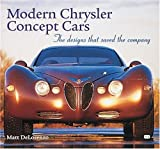 Modern Chrysler Concept Cars, Matt DeLorenzo, 0760308489