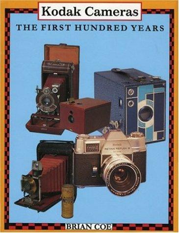 Kodak Cameras: The First Hundred ()