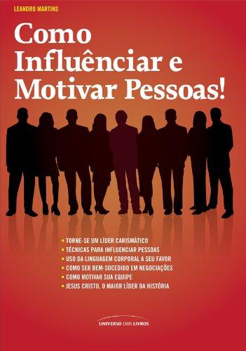 Como influenciar e motivar pessoas