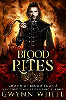 Blood Rites: Book Five in the Crown of Blood Series by [White, Gwynn]