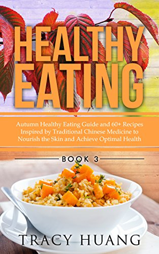 Healthy eating autumn healthy eating guide and 60 recipes inspired healthy eating autumn healthy eating guide and 60 recipes inspired by traditional chinese medicine forumfinder Choice Image