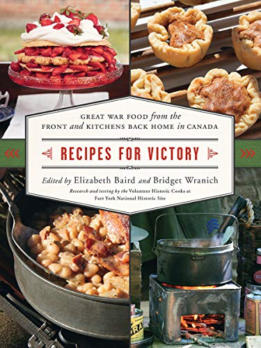 Recipes for Victory: Great War Food from the Front and Kitchens Back Home in Canada