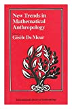 New Trends in Mathematical Anthropology, Gisele De Meur, 0710200765