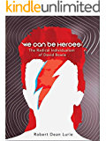 We Can Be Heroes: The Radical Individualism of David Bowie