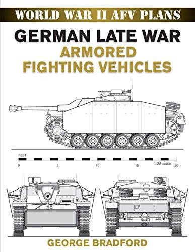 War Vehicle - German Late War Armored Fighting Vehicles: World War II AFV Plans