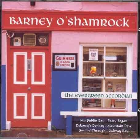The Ever Green Accordian by Barney O'Shamrock (2006-01-01)