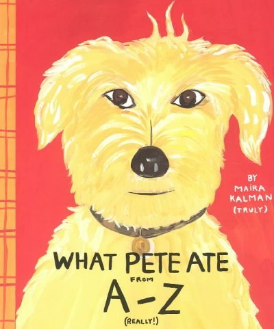 Download What Pete Ate from A-Z [ WHAT PETE ATE FROM A-Z BY Kalman, Maira ( Author ) Sep-15-2003 ebook