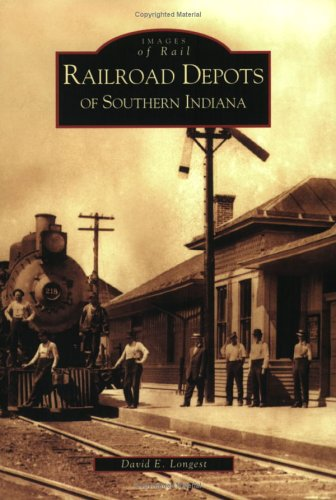 Download Railroad Depots of Southern Indiana (IN) (Images of Rail) PDF