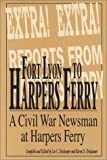 img - for Fort Lyon to Harper's Ferry on the Border of North and South With Rambling Jour: The Civil War Letters and Newspaper Dispatches of Charles H. Moulton book / textbook / text book