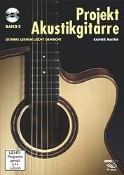 Projekt Akustikgitarre, Band 2.: Gitarre lernen leicht gemacht