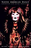 Native American Dance: Ceremonies and Social Traditions