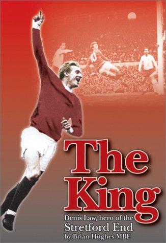 The King: Denis Law, Hero of the Stretford End pdf epub