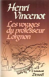 Les voyages du professeur Lorgnon, tome 1 par Henri Vincenot