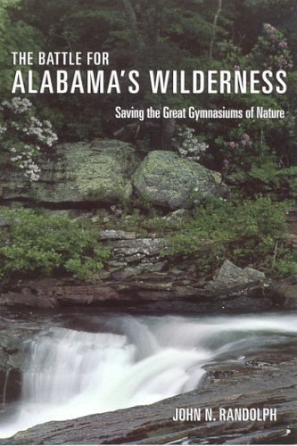The Battle for Alabama's Wilderness: Saving the Great Gymnasiums of Nature (Alabama Fire Ant)