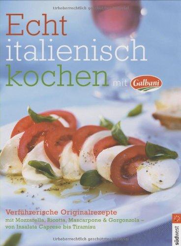 Echt italienisch kochen mit Galbani