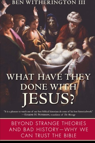 Image of What Have They Done with Jesus?: Beyond Strange Theories and Bad History-Why We Can Trust the Bible