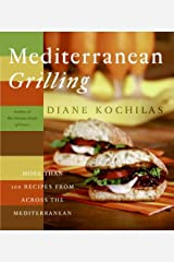 Mediterranean Grilling: More Than 100 Recipes from Across the Mediterranean Kindle Edition