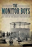 The Monitor Boys: The Crew of the Union's First