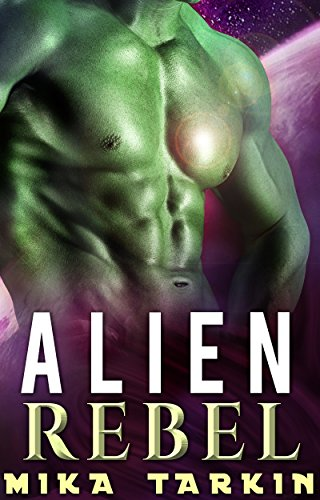 Alien Rebel: An Alien Sci-Fi Romance (Alphas of Alderoc Book 2) (English Edition)