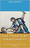 img - for Isaac: My Life in the Religion Business: The Autobiography of Isaac, Son of Abraham book / textbook / text book