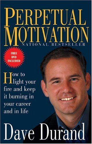 Download Perpetual Motivation: How to Light Your Fire and Keep It Burning in Your Career and in Life ebook