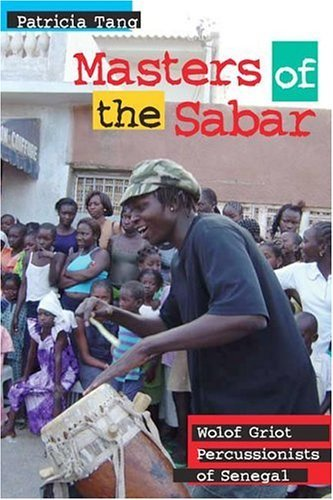 Masters of the Sabar: Wolof Griot Percussionists of Senegal (African Soundscapes) - Ensemble University Percussion