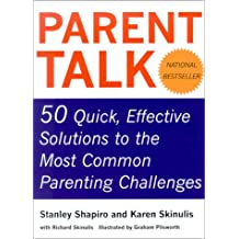 Parent talk: 50 quick, effective solutions to the most common parenting challenges