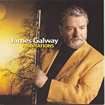 Meditations:  Serenely Beautiful Flute Music From James Galway