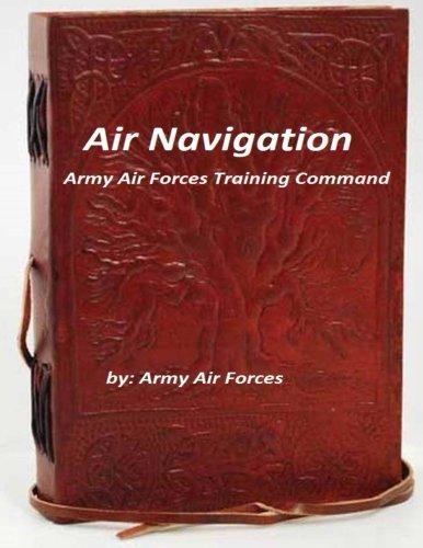 Air Navigation: Army Air Forces Training (Air Navigation)