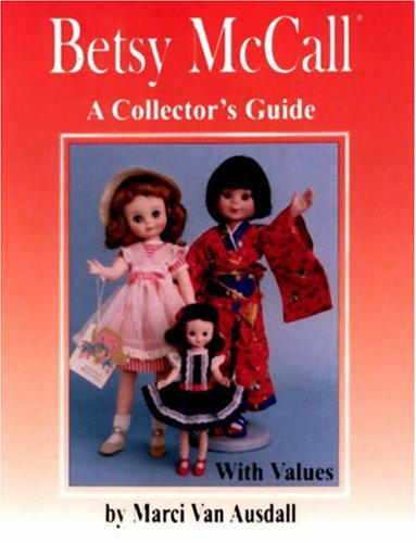 Betsy McCall: A Collector's Guide with Values
