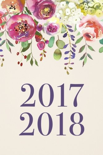 """Download Academic Planner 2017 - 2018: Monthly & Weekly, Watercolor Hanging Floral, August 2017 - July 2018, 6"""" x 9"""", College, University or High School Student Planner PDF"""
