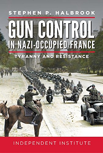 Gun Control in Nazi Occupied-France: Tyranny and Resistance