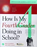 How Is My Fourth Grader Doing in School?, Jennifer Richard Jacobson and Dottie Raymer, 0684857197