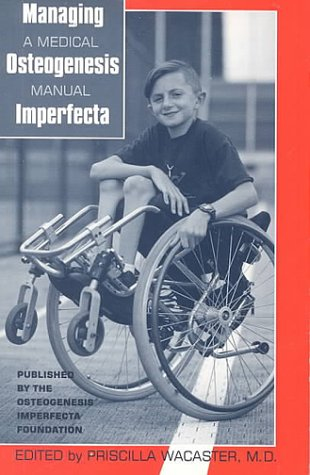 Managing Osteogenesis Imperfecta: A Medical Manual