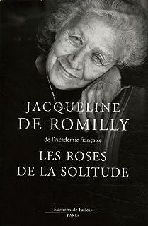 Les roses de la solitude, Romilly, Jacqueline de