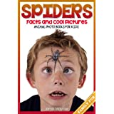 Spiders: Facts and Cool Pictures. Amazing Spider Photos & Facts for Kids. (Animal Photo Books For Kids. Book 1)