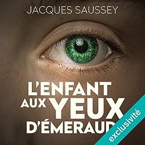 L'enfant aux yeux d'émeraude (Daniel Magne & Lisa Heslin 4) Audiobook