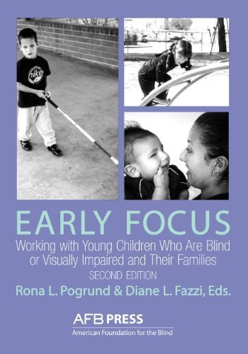 Foundation Focus Soft - Early Focus: Working With Young Children Who Are Blind or Visually Impaired and Their Families 2nd edition by Rona L. Pogrund (2002) Paperback