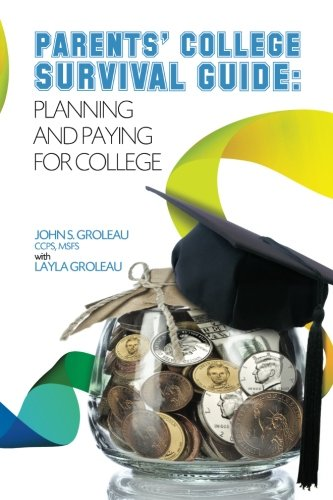 Parents' College Survival Guide: Planning and Paying for College