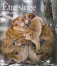 Etre singe par Emmanuelle Grundmann