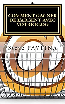 ebooks kindle comment gagner de l 39 argent avec votre blog french edition steve. Black Bedroom Furniture Sets. Home Design Ideas