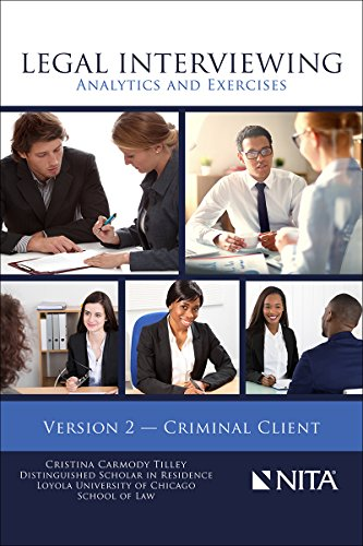 Legal Interviewing: Analytics and Exercises, Version 2  Criminal Client Cristina Tilley